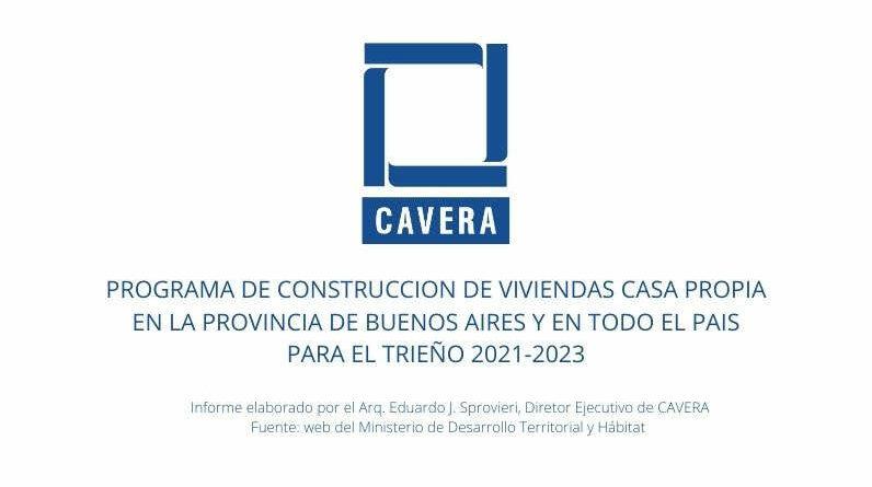 PROGRAMA DE CONSTRUCCION DE VIVIENDAS CASA PROPIA EN LA PROVINCIA DE BUENOS AIRES Y EN TODO EL PAIS PARA EL TRIEÑO 2021-2023